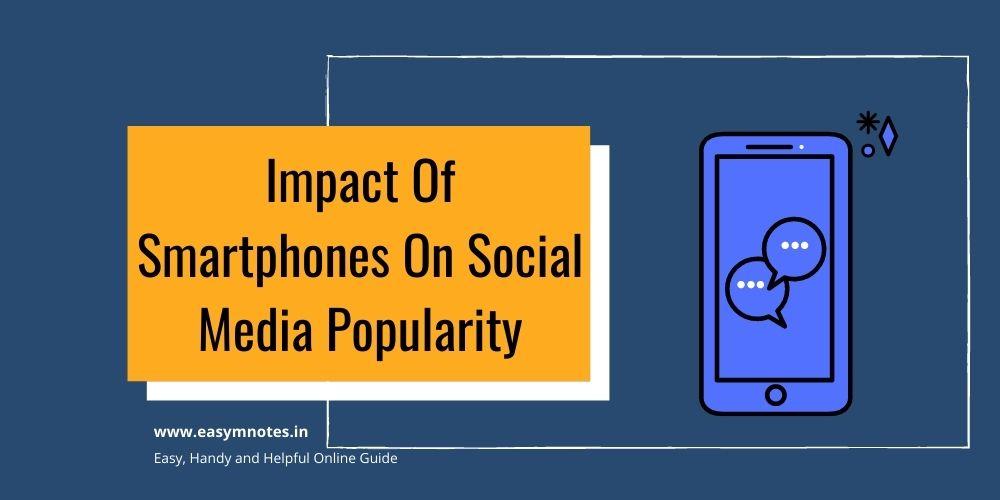 Impact Of Smartphones On Social Media Popularity