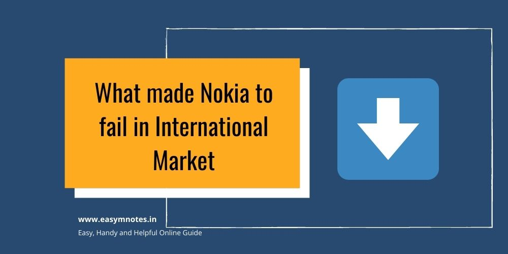 What made Nokia to fail in International Market