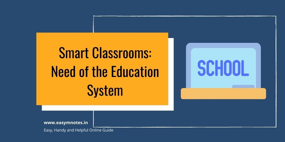 Smart Classrooms Need of the Education System