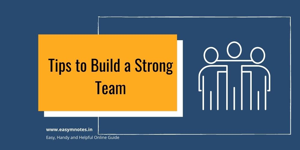 Tips to Build a Strong Team