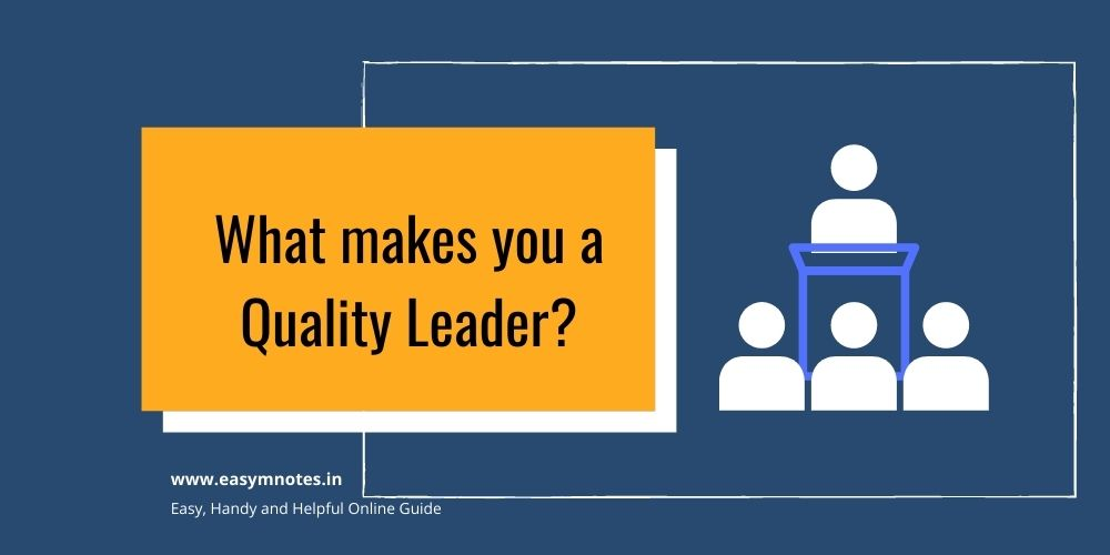 What makes you a Quality Leader