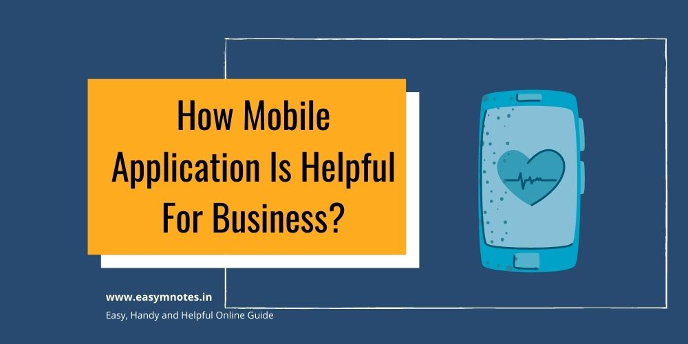 How Mobile Application Is Helpful For Business