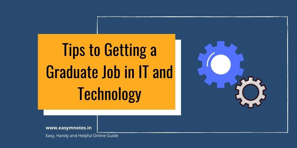 Tips to Getting a Graduate Job in IT and Technology