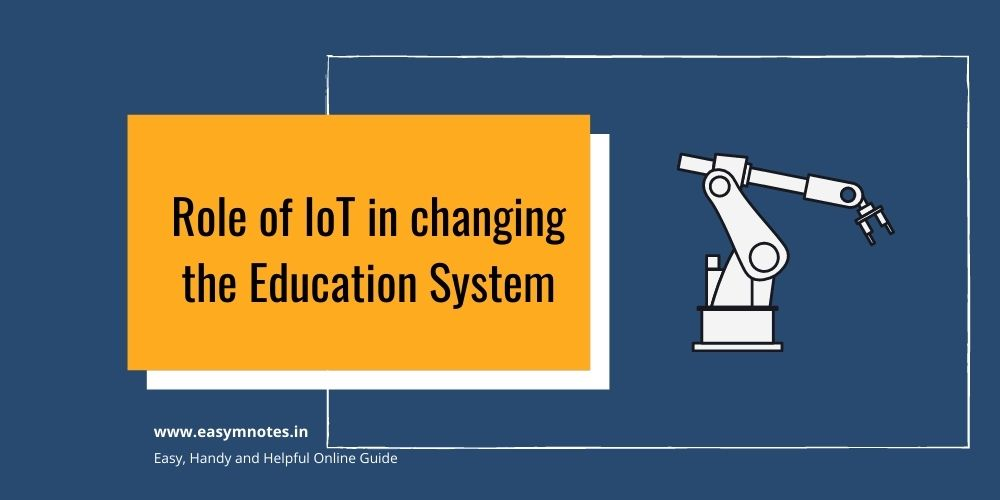Role of IoT in changing the Education System