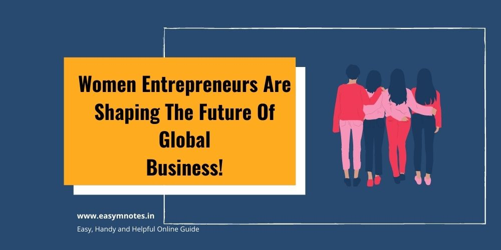Women Entrepreneurs Are Shaping The Future Of Global Business