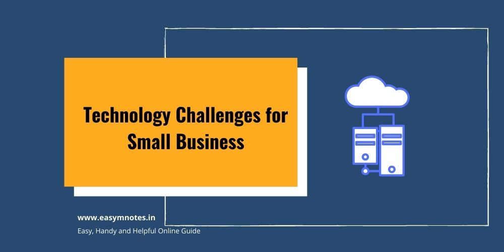 Technology Challenges for Small Business