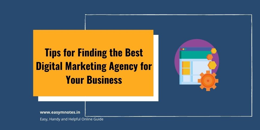 Tips for Finding the Best Digital Marketing Agency for Your Business