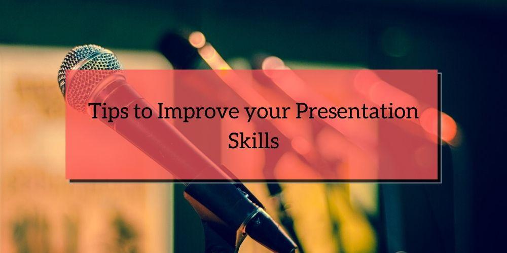 Tips to Improve your Presentation Skills