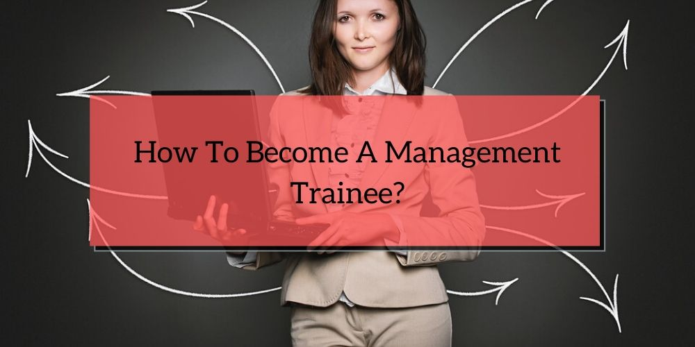 How To Become A Management Trainee