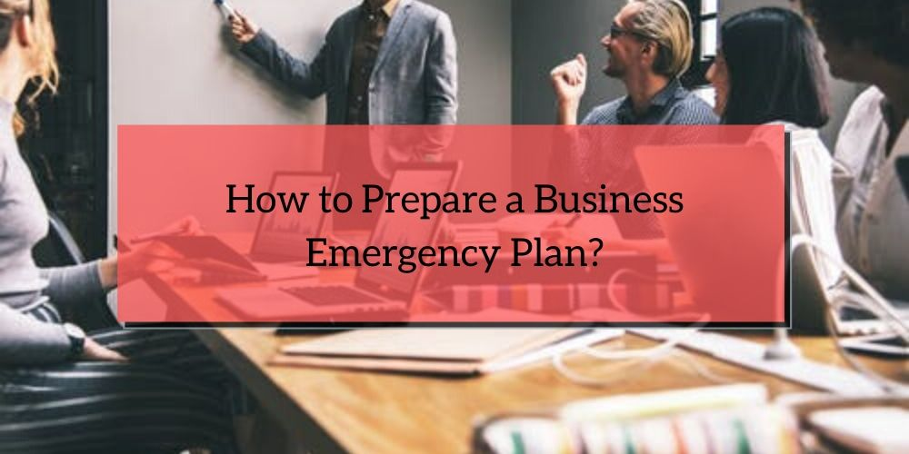 How to Prepare a Business Emergency Plan