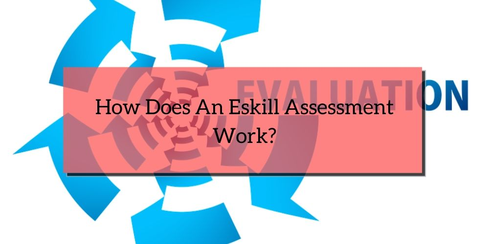 How Does An Eskill Assessment Work