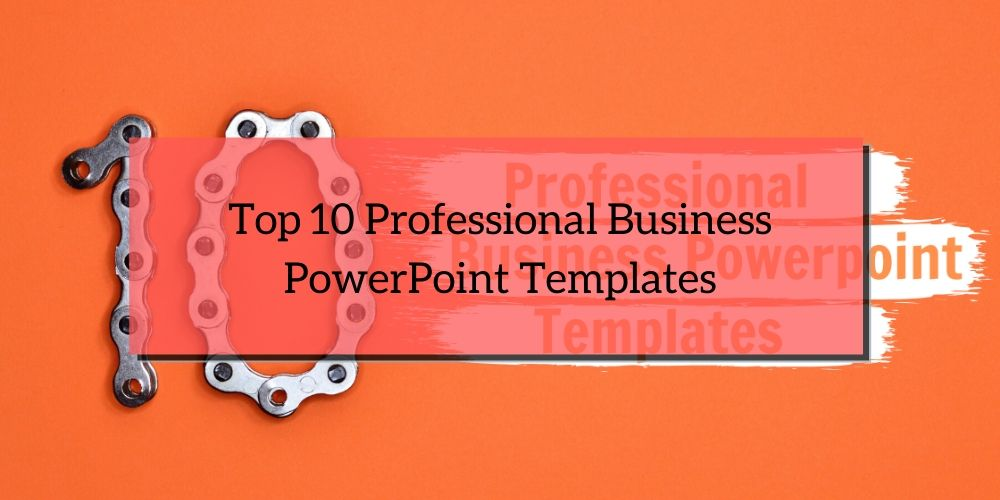 Top 10 Professional Business PowerPoint Templates