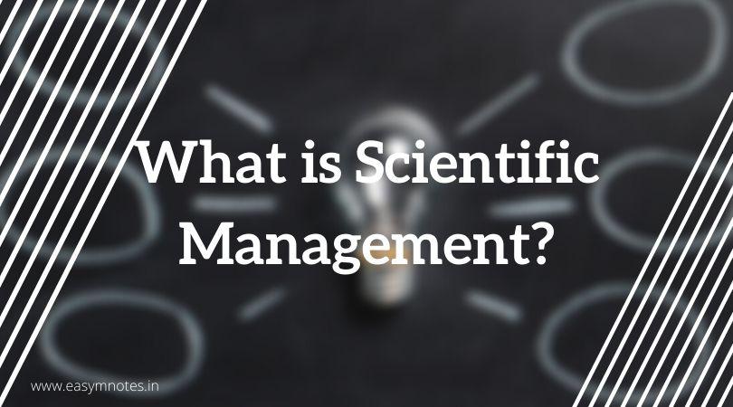 What is Scientific Management