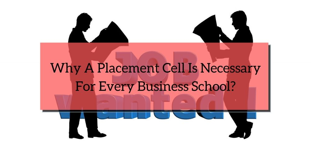 Why A Placement Cell Is Necessary For Every Business School?