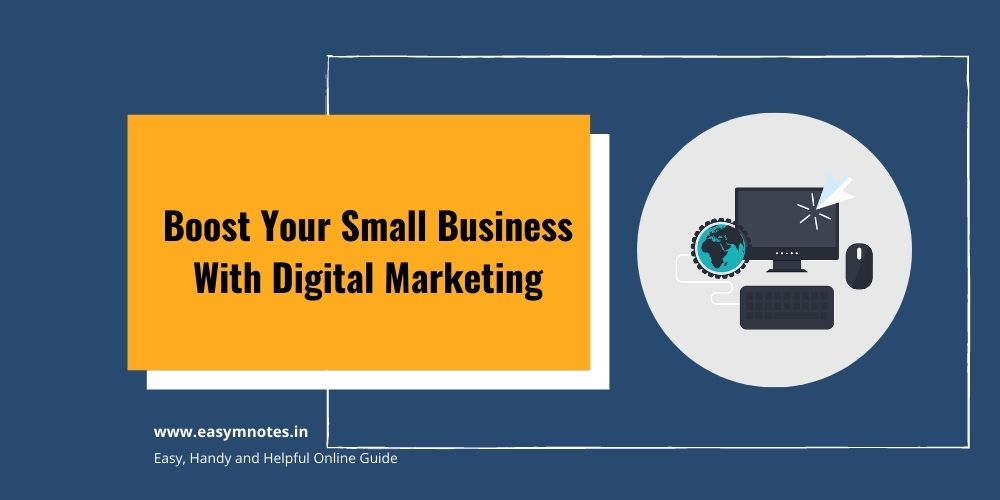 Boost Your Small Businesses With Digital Marketing