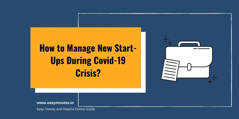 Manage New Start-Up During Covid-19 Crisis