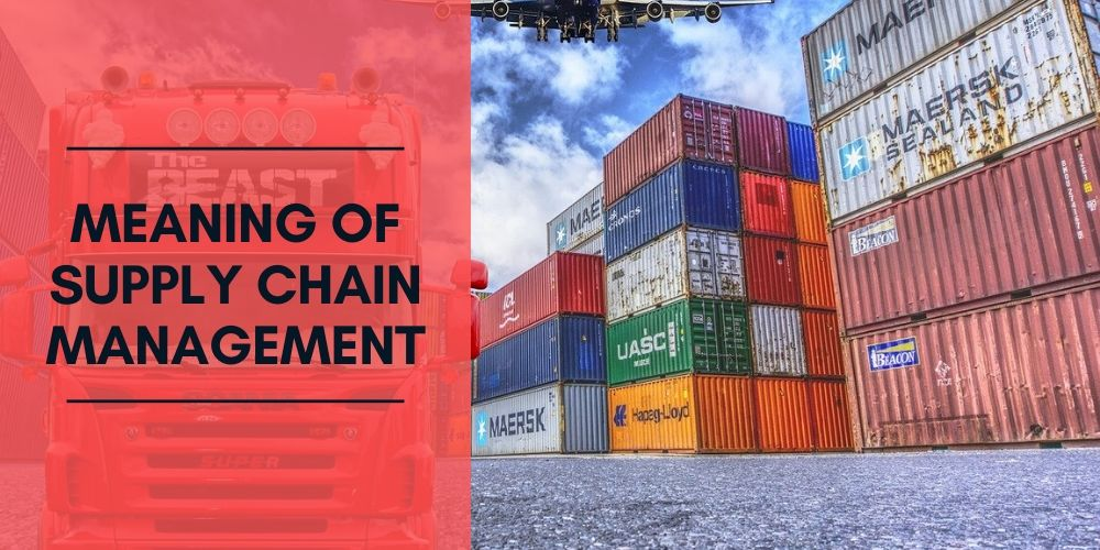 Meaning of Supply Chain Management