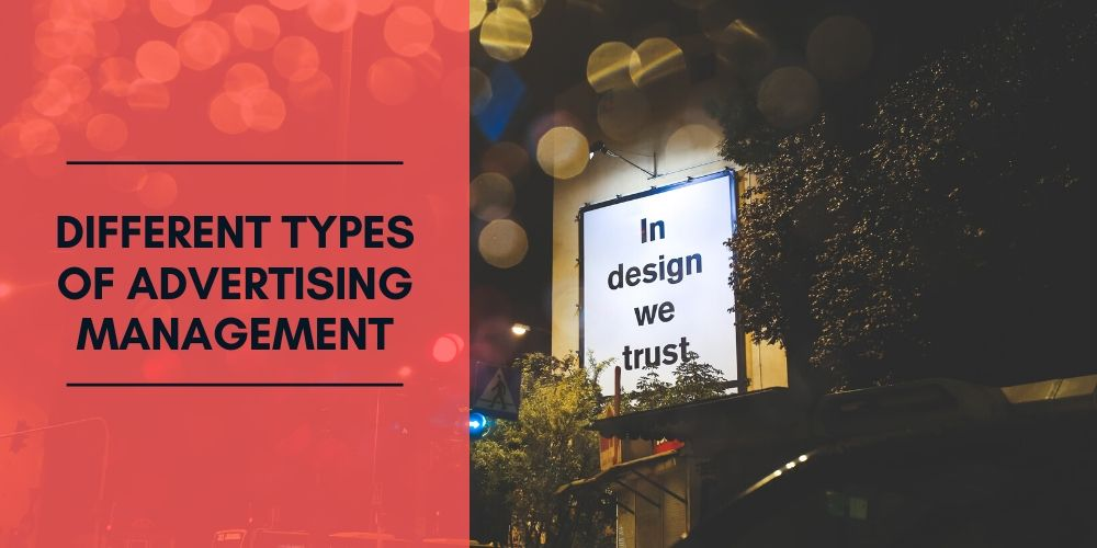 What Are the Different Types of Advertising Management?