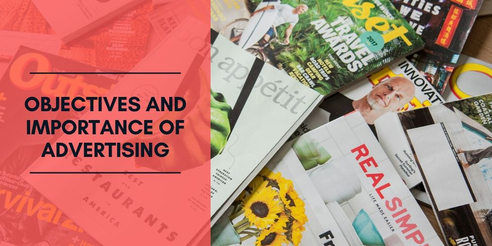 What Are the Objectives and Importance of Advertising?