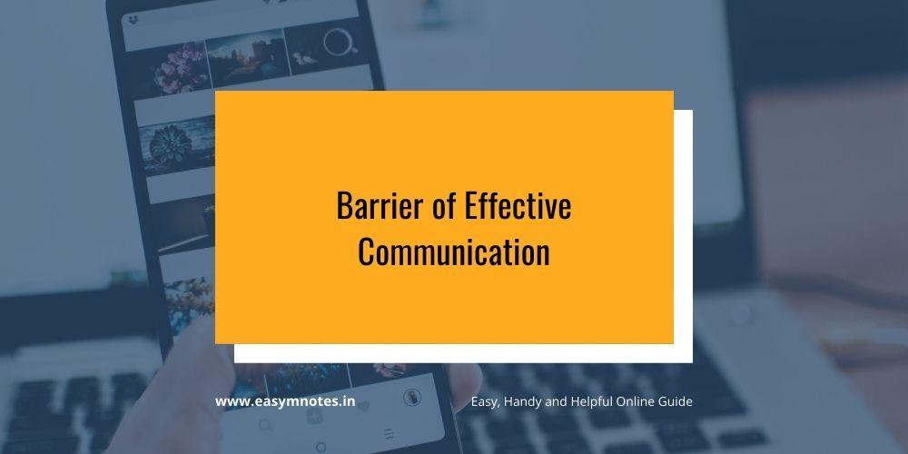 Barrier of Effective Communication
