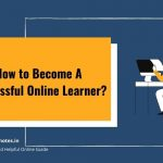 How to Become A Successful Online Learner
