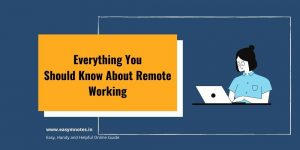 Everything You Should Know About Remote Working