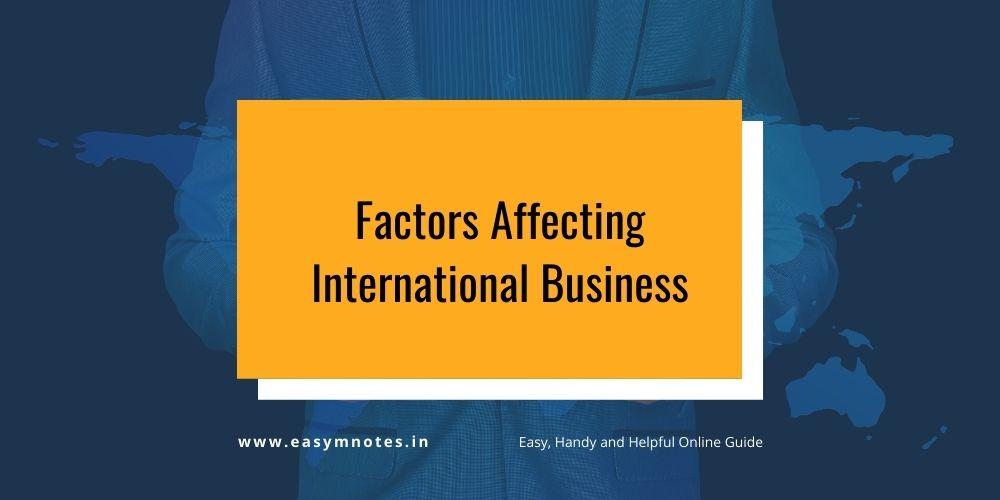 Factors Affecting International Business