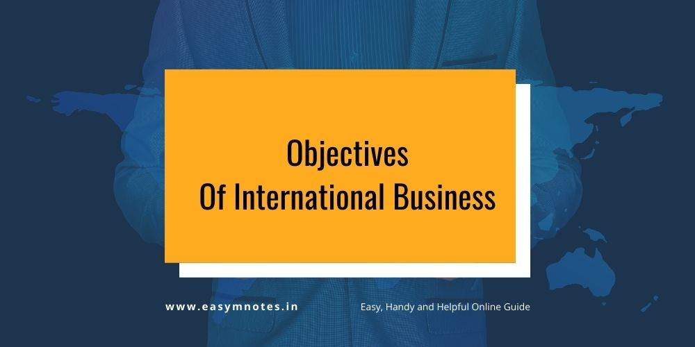 Objectives Of International Business