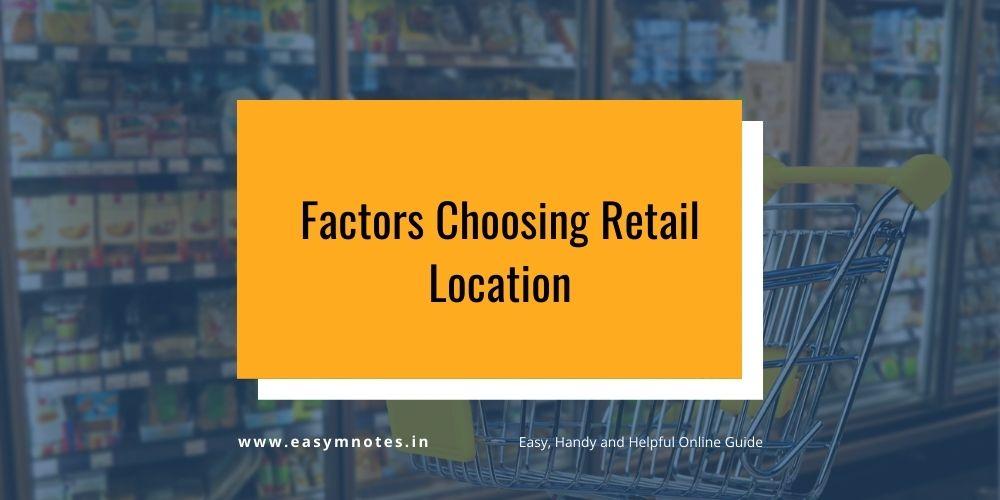 Factors Choosing Retail Location