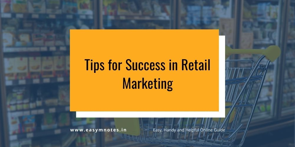 Tips for Success in Retail Marketing