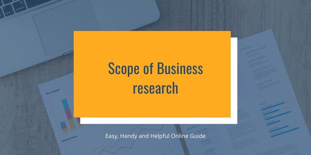 Scope of Business research