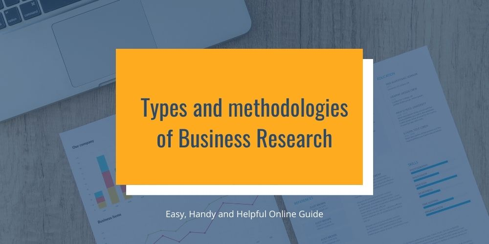 Types and methodologies of Business Research