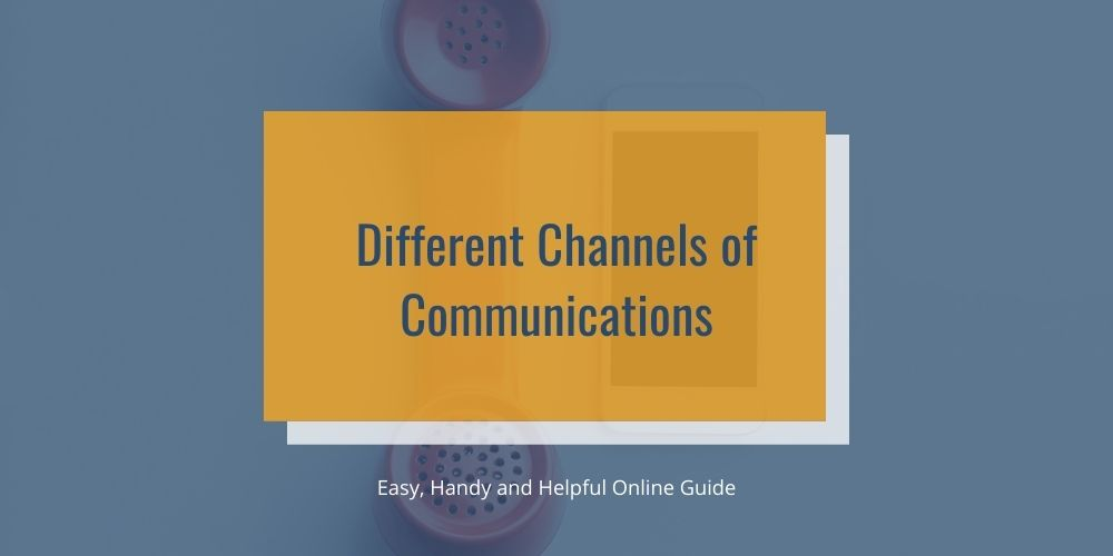 Different Channels of communications