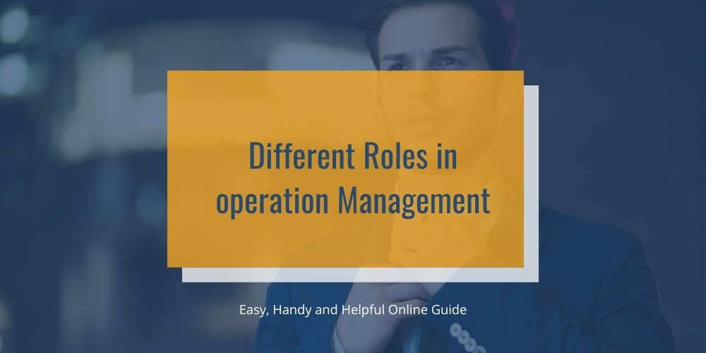 Different Roles in operation Management
