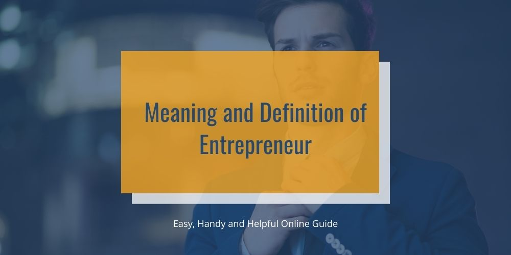 Meaning and Definition of Entrepreneur