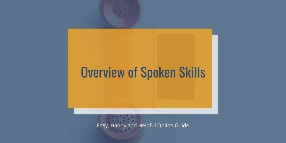Overview of Spoken Skills