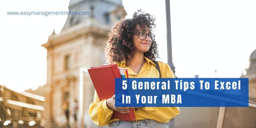 5 General Tips To Excel In Your MBA
